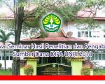 Jadwal Seminar Hasil Penelitian dan Pengabdian Sumber Dana DIPA UNRI Tahun 2018