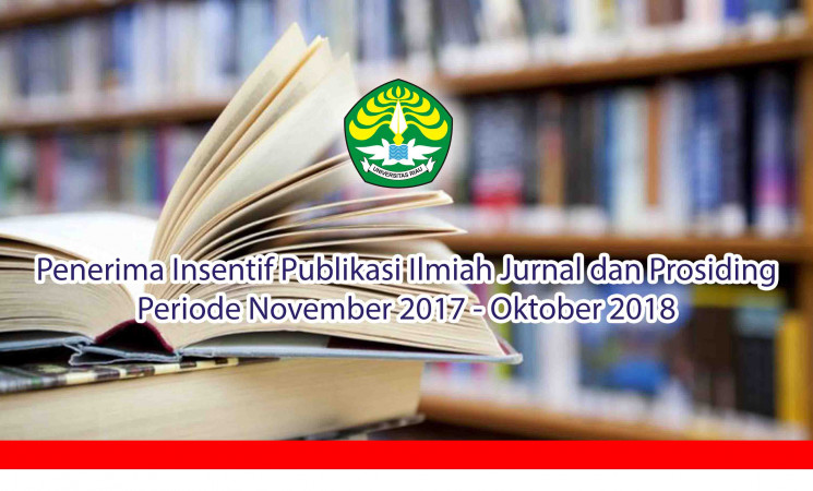 Penerima Insentif Publikasi Ilmiah Jurnal dan Prosiding Periode November 2017 - Oktober 2018
