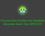 Pengumuman: Pencairan Dana Penelitian dan Pengabdian Masyarakat Sumber Dana DRPM 2018