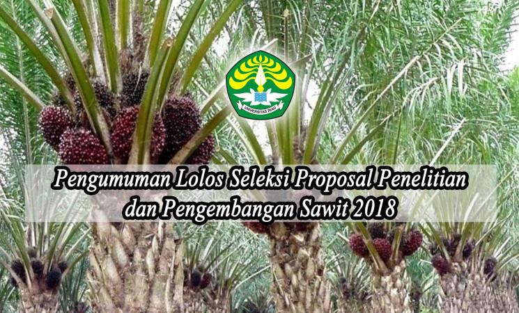 Pengumuman: Lulus Seleksi Proposal Penelitian dan Pengembangan Sawit 2018