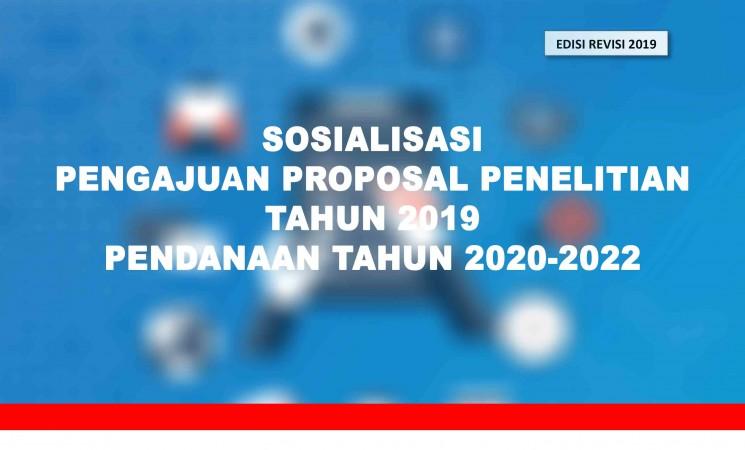 Sosialisasi Pengajuan Proposal Penelitian Kemenristekdikti Tahun 2019 Pendanaan Tahun 2020-2022